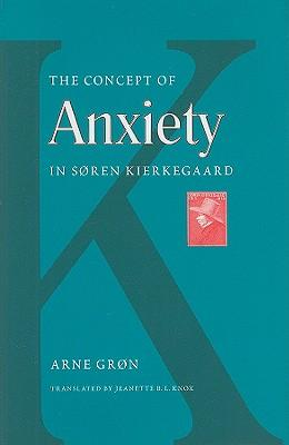 the concept of anxiety by soren Noted kierkegaard scholar, translator and biographer hannay (emeritus, philosophy/univ of oslo kierkegaard: a biography, 2001) offers a new translation of a little-known but significant work (1944) about the relationship between sin and anxiety.