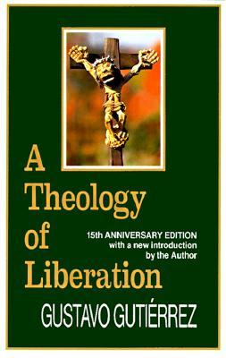 A Theology of Liberation : Fifteenth Anniversary Edition