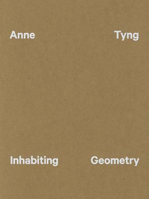 Anne Tyng - Inhabiting Geometry