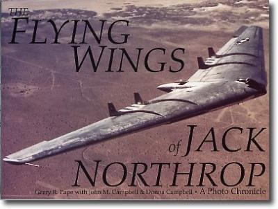 The Flying Wings of Jack Northrop : A Photo Chronicle