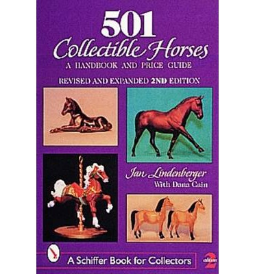 501 Collectible Horses : A Handbook and Price Guide