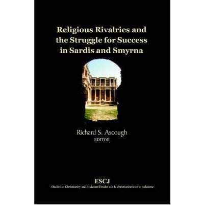 Religious Rivalries and the Struggle for Success in Sardis and Smyrna