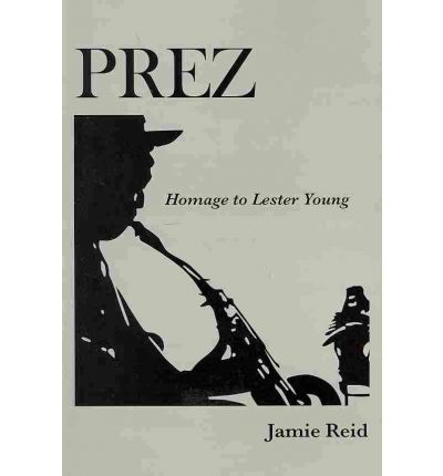 Prez: Homage to Lester Young