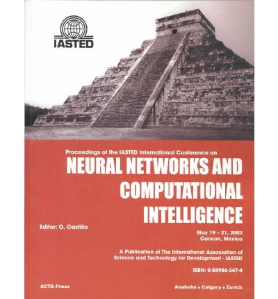 Proceedings of the IASTED International Conference on Neural Networks and Computational Intelligence : May 19-21, 2003 Cancun, Mexico