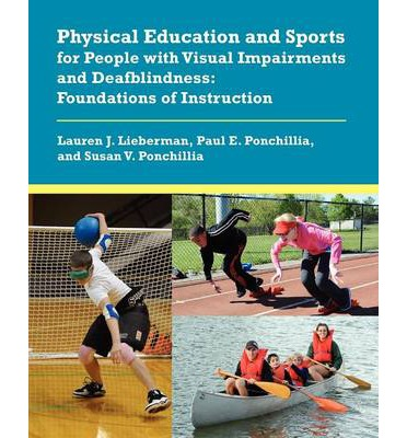 Physical Education and Sports for People with Visual Impairments and Deafblindness : Foundations of Instruction