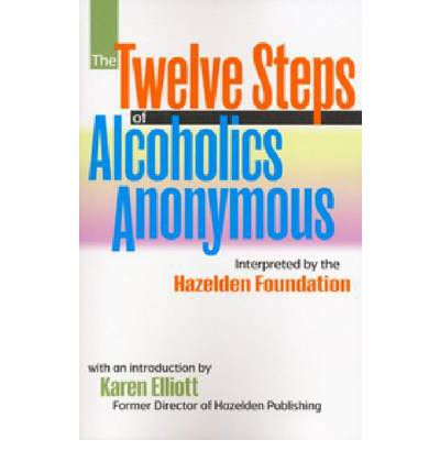 The Twelve Steps of Alcoholics Anonymous : Interpreted by the Hazelden Foundation