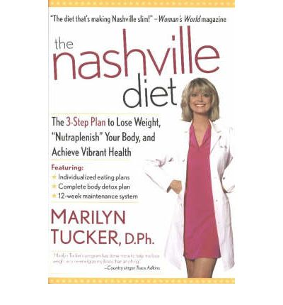 The Nashville Diet : The 3-step Plan to Lose Weight,