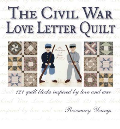 The Civil War Love Letter Quilt