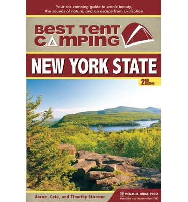 Best free ebook download forum Best Tent Camping: New York State : Your Car-Camping Guide to Scenic Beauty, the Sounds of Nature, and an Escape from Civilization in Italian PDF by Catherine Starmer,Aaron Starmer,Timothy Starmer 9780897327169