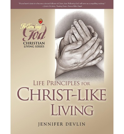 jesus life and biblical principles Portals: christianity bible book:life of jesus: the five major milestones in the new testament narrative of the life of jesus are his baptism, transfiguration, crucifixion, resurrection and ascension in the.