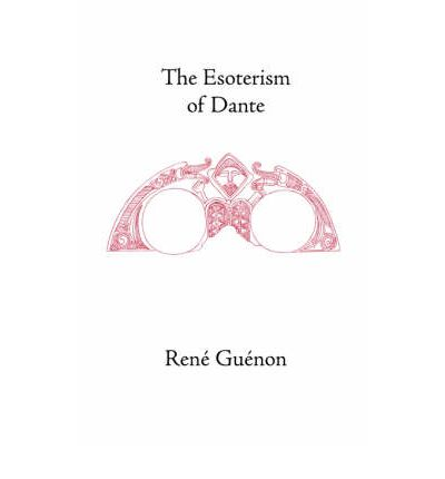 The Esoterism of Dante