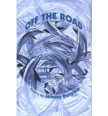 Off the Road : Poetry 1989-2000