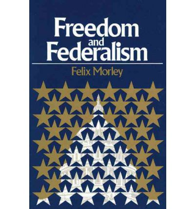 Lehrbuch als PDF-Download Freedom and Federalism in German MOBI by Felix Morley