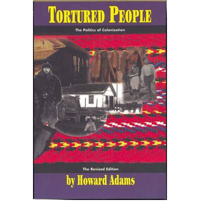 Tortured People : The Politics of Colonization