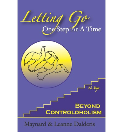 Letting Go One Step at a Time : Beyond Controloholism