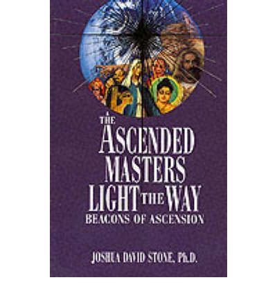 Ascended Masters Light the Way : Beacons of Ascension