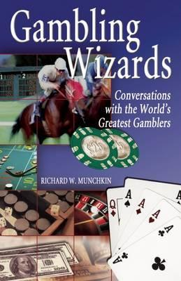 Gambling Wizards : Conversations with the World's Greatest Gamblers
