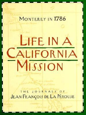 life in a california mission essay The california missions in art - 1786 to 1890 by norman neuerburg  in response to a threat from the russians, the spanish crown decided to initiate colonization of upper california in 1769, more than two centuries after the land was first seen by europeans in 1532.