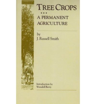 Tree Crops: a Permanent Agricu : A Permanent Agriculture