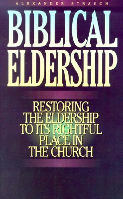 Biblical Eldership Booklet : Restoring Eldership to Rightful Place in Church