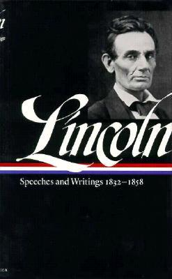 Speeches and Writings: 1832-1858