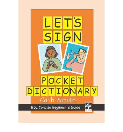 Let's Sign Pocket Dictionary: BSL Concise Beginner's Guide