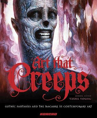 Art That Creeps: Gothic Fantasies and the Macabre in Contemporary Art