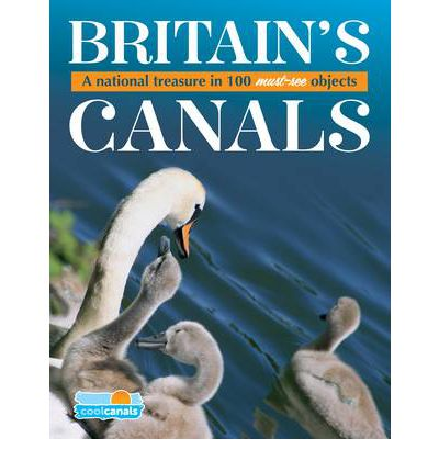 Britain's Canals, a National Treasure in 100 Must-see Objects