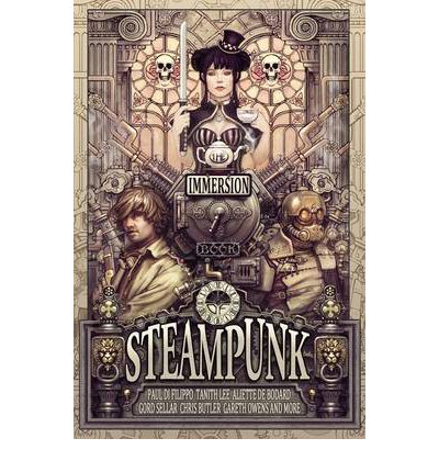 The Immersion Book of Steampunk