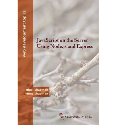 Javascript on the Server Using Node.JS and Express