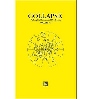Collapse: Philosophical Research and Development: Geo/Philosophy Volume VI