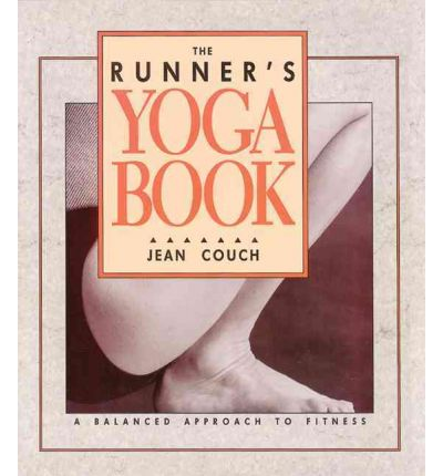 The Runner's Yoga Book : A Balanced Approach to Fitness