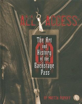 All Access : The Art and History of the Backstage Pass