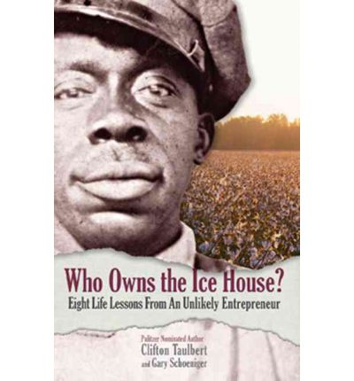 Who Owns the Ice House? : Eight Life-Lessons from an Unlikely Entrepreneur