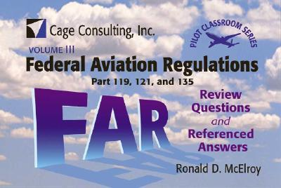 Federal Aviation Regulations Parts 119, 121, and 135