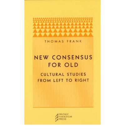 New Consensus for Old : Cultural Studies from Left to Right