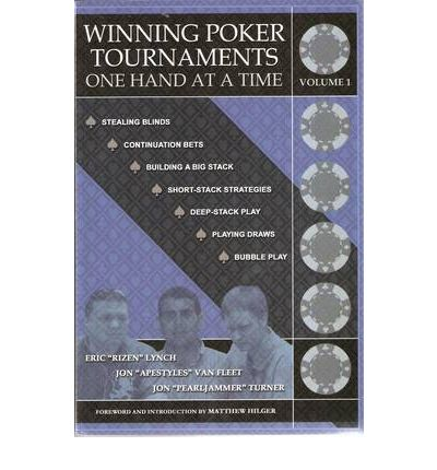 Winning poker tournaments one hand at a time vol 1