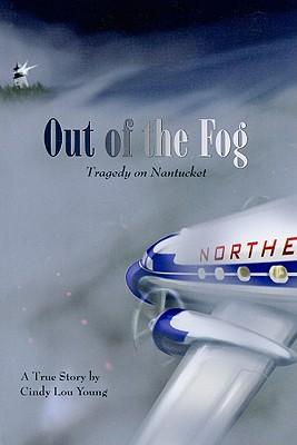 Books download links Out of the Fog : Tragedy on Nantucket 097428159X PDF DJVU
