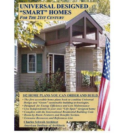 Universal Designed Smart Homes for the 21st Century : 102 Home Plans You Can Order And Build
