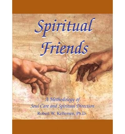 Spiritual Friends A Methodology Of Soul Care And