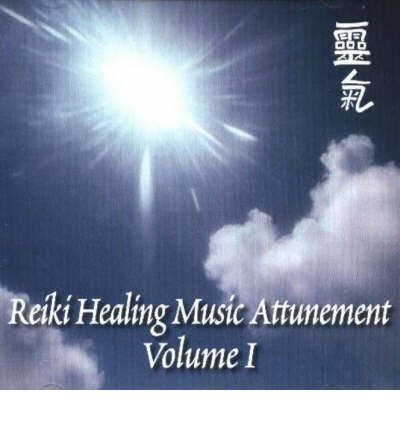 Reiki Healing Music Attunement: v. 1