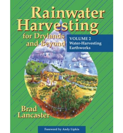 Rainwater Harvesting for Drylands and Beyond: Volume 2