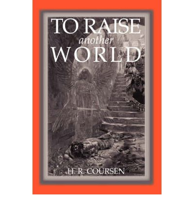 To Raise Another World