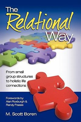 The Relational Way : From Small Group Structures to Holistic Life Connections
