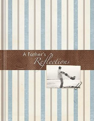 A Father's Reflections Journal