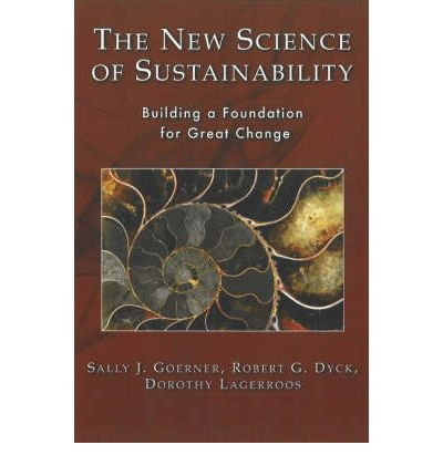New Science of Sustainability : Building a Foundation for Great Change