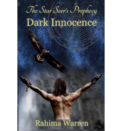Dark Innocence : The Star-Seer's Prophecy (a Fantasy Novel of the Healing Journey) Book One