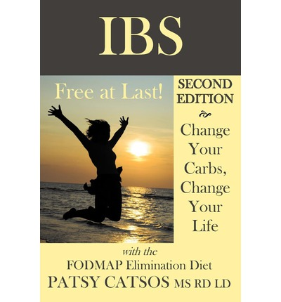 Ibs-Free at Last! Second Edition : Change Your Carbs, Change Your Life with the Fodmap Elimination Diet