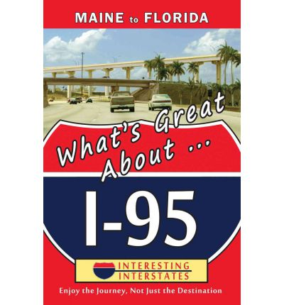 What's Great About... I-95 : Maine to Florida