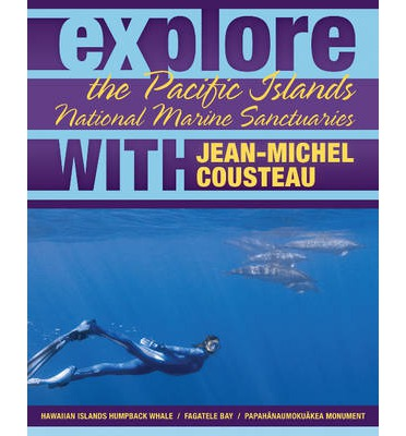 Download gratuiti di etextbook Explore the Pacific Islands National Marine Sanctuaries with Jean-Michel Cousteau (Italian Edition) PDF CHM by Jean-Michel Cousteau, Sylvia A. Earle,